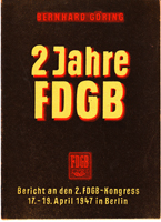 2 Jahre FDGB - Bericht an den 2. FDGB-Kongress 17.-19. April 1947 in Berlin