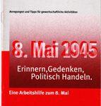 8.Mai 1945 - Erinnern