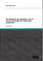 Die Rebellion der Gehenkten von B. Traven - Ein Beispiel für literarische Sozialkritik. Hausarbeit