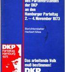 Das arbeitende Volk muß bestimmen! - Bericht des Parteivorstandes der DKP an den Hamburger Parteitag 2.-4. November 1973
