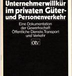 Unternehmerwillkür im privaten Güter- und Personenverkehr - Eine Dokumentation der Gewerkschaft Öffentliche Dienste