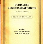Deutscher Gewerkschaftsbund (britische Zone) Bezirk Nordmark - Bericht über die Tätigkeit von 1945 bis 1948