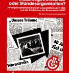 Industriegewerkschaft oder Standesorganisation? - Der Organisationsstreit um die Angestellten nach 1945 und die Entstehung der Gewerkschaft HBV