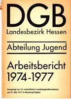 Arbeitsbericht 1974-1977 - Vorgelegt zur 10. ordentlichen Landesjugendkonferenz am 21. Mai 1977 in Marburg/ Cappel