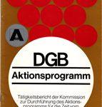 DGB-Aktionsprogramm - Tätigkeitsbericht der Kommission zur Durchführung des Aktionsprogramms für die Zeit vom 1.1.1967 - 31.3.1969