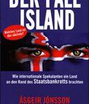De Fall Island - Wie internationale Spekulanten ein Land an den Rand des Staatsbankrotts brachten