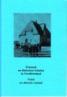 Friesisch an dänischen Schulen in Nordfriesland - Friisk aw dänsche schoule