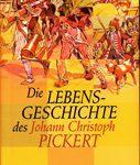 Lebens-Geschichte des Unterofficier Pickert