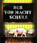Der Tod macht Schule - Bröhmann ermittelt wieder