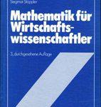 Mathematik für Wirtschaftswissenschaftler - Mit 76 Aufgaben und Lösungen