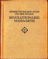 De Revolutionaire Massa-Aktie - Een studie door Henriette Roland Holst van der Schalk