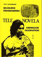 Telenovela - Die allabendliche Faszination. Brasiliens Fernsehserien