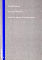 Die andere Modernität - Strukturen des Ich-Sagens bei Rolf Dieter Brinkmann