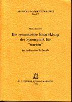 """Die semantische Entwicklung der Synonymik für """"warten"""" - Zur Struktur eines Wortbereichs"""