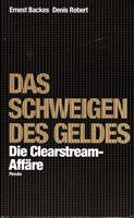 Das Schweigen des Geldes - Die Clearstream-Affäre
