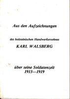 Aus den Aufzeichnungen des holsteinischen Handwerkersohnes über seine Soldatenzeit 1913-1919