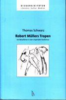 Robert Müllers Tropen - Ein Reiseführer in den imperialen Exotismus