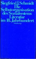 Die Selbstorganisation des Sozialsystems Literatur im 18. Jahrhundert