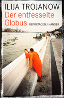 Der entfesselte Globus - Reportagen