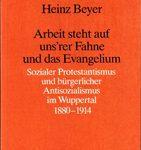 Arbeit steht auf uns´rer Fahne und das Evangelium - Sozialer Protestantismus und Antisozialismus im Wuppertal 1880-1914
