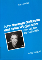 John Kenneth Galbraith und seine Wegbereiter - von Veblen zu Galbraith