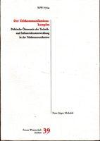 Der Telekommunikationskomplex - Politische Ökonomie der Technik- und Infrastrukturentwicklung in der Telekommunikation