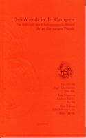 """Drei Abende in der Orangerie im Volksgarten Köln - Eine Anthologie zum 4. Internationalen Lyrikfestival """"Atlas der neuen Poesie"""""""