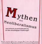 Mythen des Neoliberalismus - eine kritische Auseinandersetzung mit den einschlägigen Erzählungen