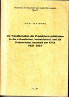 Die Transformation der Produktionsverhältnisse in der chinesischen Landwirtschaft und die Diskussionen innerhalb der KPCh 1921-1957