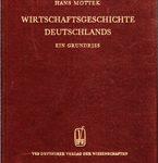 Wirtschaftsgeschichte Deutschlands - Ein Grundriss. Band I: Von den Anfängen bis zur Zeit der Französischen Revolution